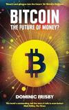 Bitcoin by Dominic Frisby
