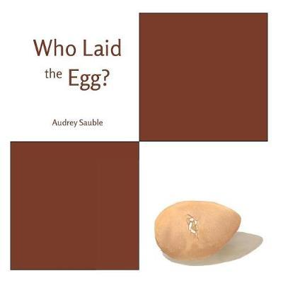 Who Laid the Egg? by Audrey Sauble image