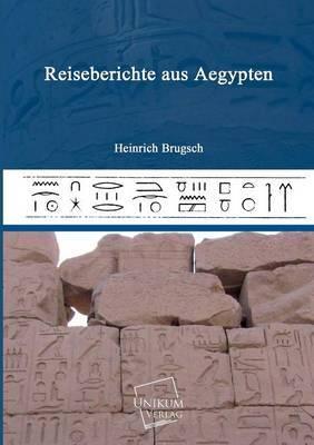 Reiseberichte Aus Aegypten by Heinrich Brugsch