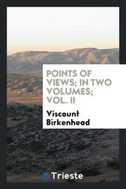 Points of Views; In Two Volumes; Vol. II by Viscount Birkenhead image