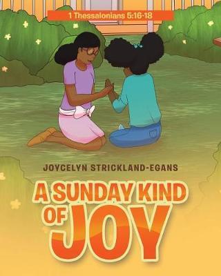 A Sunday Kind of Joy by Joycelyn Strickland-Egans