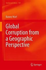 Global Corruption from a Geographic Perspective by Barney Warf