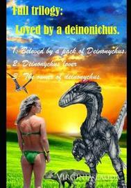 Loved by a deinonichus. by Virginia Lauda