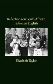 Reflections on South African Fiction in English by Elizabeth Taylor