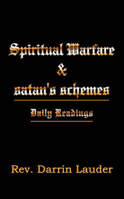 Spiritual Warfare and Satan's Schemes: Daily Readings by Rev Darrin Lauder image