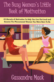 The Busy Woman's Little Book of Motivation by Cassandra Mack image