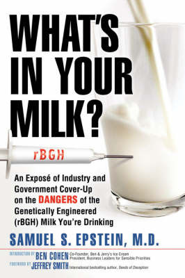 What's in Your Milk? by Samuel S Epstein