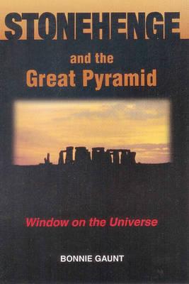 Stonehenge & the Great Pyramid by Bonnie Gaunt