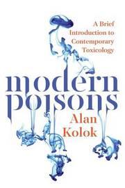 Modern Poisons by Alan Kolok