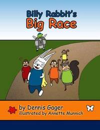 Billy Rabbit's Big Race by Dennis Gager