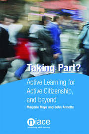 Taking Part?: Active Learning for Active Citizenship, and Beyond by Marjorie Mayo