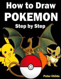 How to Draw Pokemon by Peter Childs