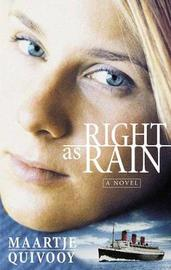 Right as Rain by Maartje Quivooy