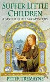 Suffer Little Children (Sister Fidelma Mysteries Book 3) by Peter Tremayne