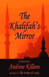 The Kalifah's Mirror by Andrew Killeen image
