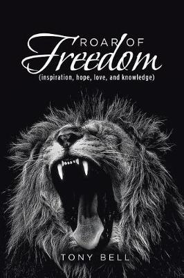 Roar of Freedom by Tony Bell image