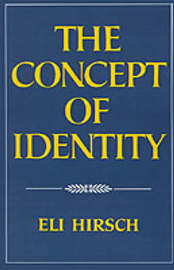 The Concept of Identity by Eli Hirsch