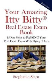 Your Amazing Itty Bitty Real Estate Exam Book by Stephanie Stern