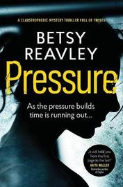 Pressure by Betsy Reavley