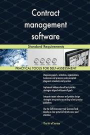 Contract Management Software Standard Requirements by Gerardus Blokdyk