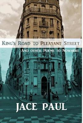 King's Road to Pleasant Street (and Other Poems to Nowhere) by Jace Paul image