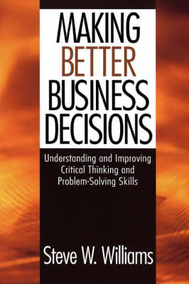 Making Better Business Decisions by Steve W Williams image