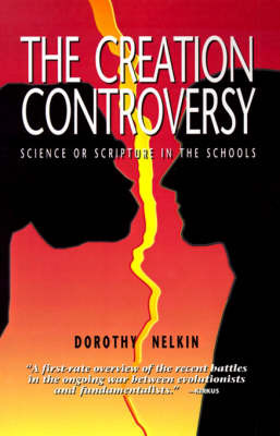 The Creation Controversy: Science or Scripture in the Schools by Professor Dorothy Nelkin (New York University, New York New York University New York University New York University New York University New York Unive image