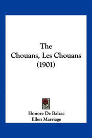 The Chouans, Les Chouans (1901) by Honore de Balzac