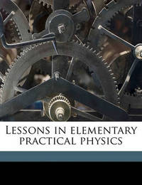 Lessons in Elementary Practical Physics by Balfour Stewart
