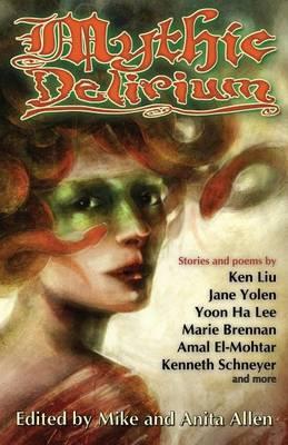 Mythic Delirium by Mike Allen