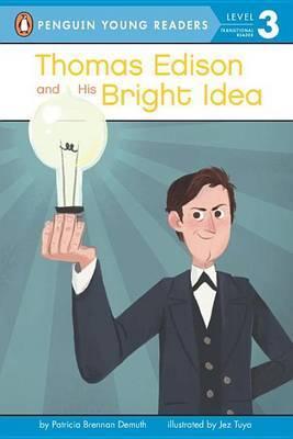 Thomas Edison And His Bright Idea by Bonnie Bader