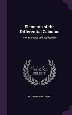 Elements of the Differential Calculus by William Elwood Byerly