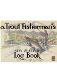 Trout Fisherman's New Zealand Log Book by Jim Ayers