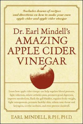 Dr. Earl Mindell's Amazing Apple Cider Vinegar by Earl Mindell