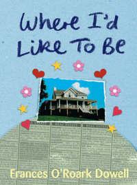 Where I'd Like To Be by Frances O'Roark Dowell image