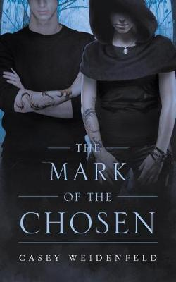The Mark of the Chosen by Casey Weidenfeld