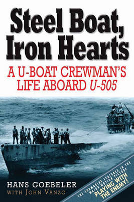 Steel Boat, Iron Hearts by Hans Goebeler