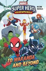 Marvel Super Hero Adventures: To Wakanda And Beyond by Jim McCann image