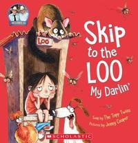 Skip to the Loo, My Darlin'