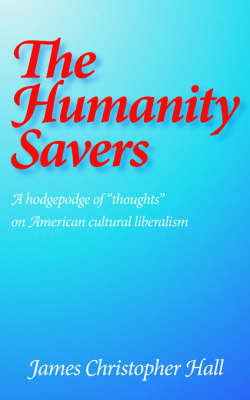 The Humanity Savers by James Christopher Hall image