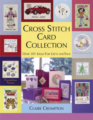 Cross Stitch Card Collection: 101 Original Designs by Claire Crompton image