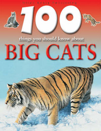 100 Things You Should Know About Big Cats by Steve Parker image