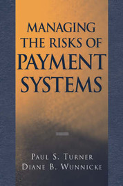 Managing the Risks of Payment Systems by Paul S Turner image