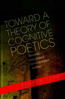 Toward a Theory of Cognitive Poetics by Reuven Tsur