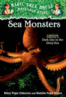 Sea Monsters: A Nonfiction Companion to Dark Day in the Deep Sea by Mary Pope Osborne