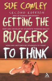Getting the Buggers to Think by Sue Cowley image