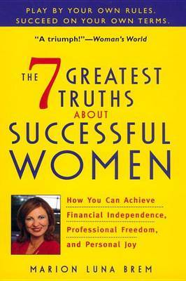 The 7 Greatest Truths about Successful Women by Marion Luna Brem image