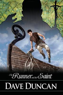 The Runner and the Saint by Dave Duncan