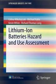 Lithium-Ion Batteries Hazard and Use Assessment by Celina Mikolajczak