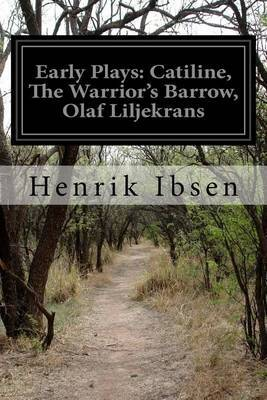 Early Plays: Catiline, the Warrior's Barrow, Olaf Liljekrans by Henrik Ibsen image